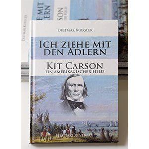 Kit Carson Ein amerikanischer Held