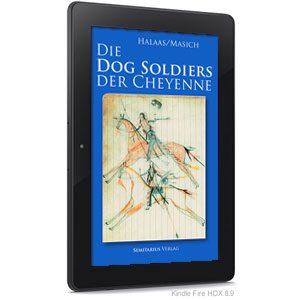 Die Dog Soldiers der Cheyenne